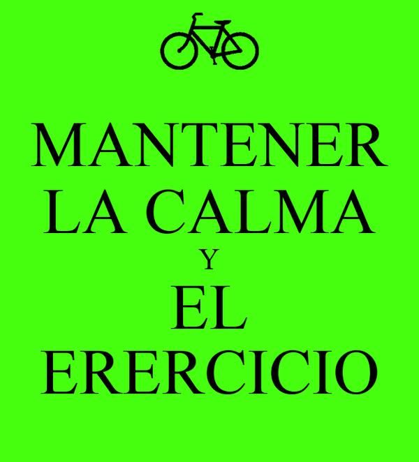 MANTENER LA CALMA Y EL ERERCICIO