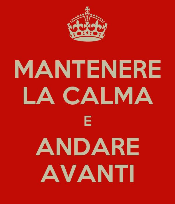 MANTENERE LA CALMA E ANDARE AVANTI