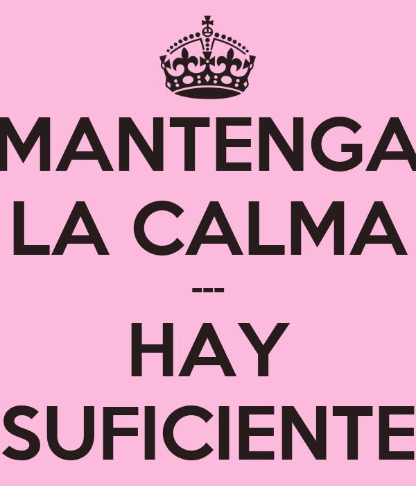 MANTENGA LA CALMA --- HAY SUFICIENTE