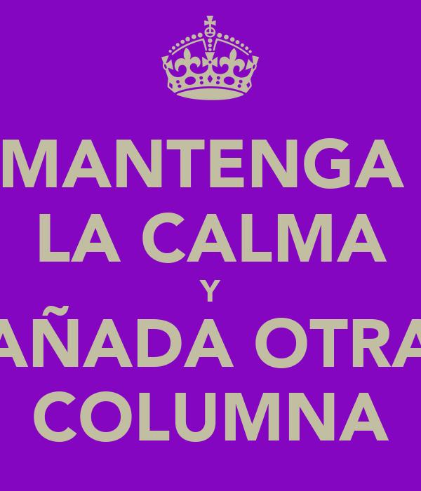 MANTENGA  LA CALMA Y AÑADA OTRA COLUMNA