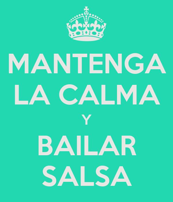 MANTENGA LA CALMA Y BAILAR SALSA
