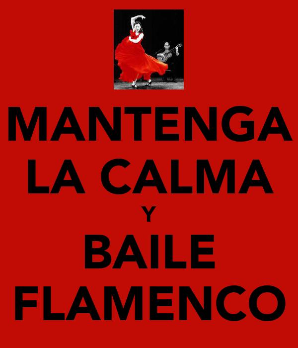 MANTENGA LA CALMA Y BAILE FLAMENCO