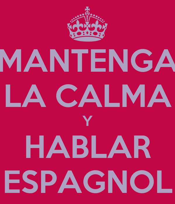 MANTENGA LA CALMA Y HABLAR ESPAGNOL