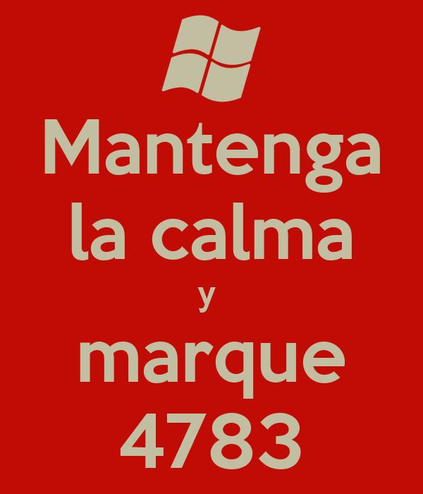 Mantenga la calma y  marque 4783