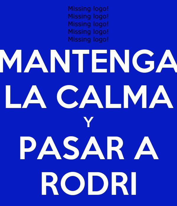 MANTENGA LA CALMA Y PASAR A RODRI