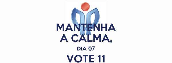 MANTENHA A CALMA, DIA 07 VOTE 11