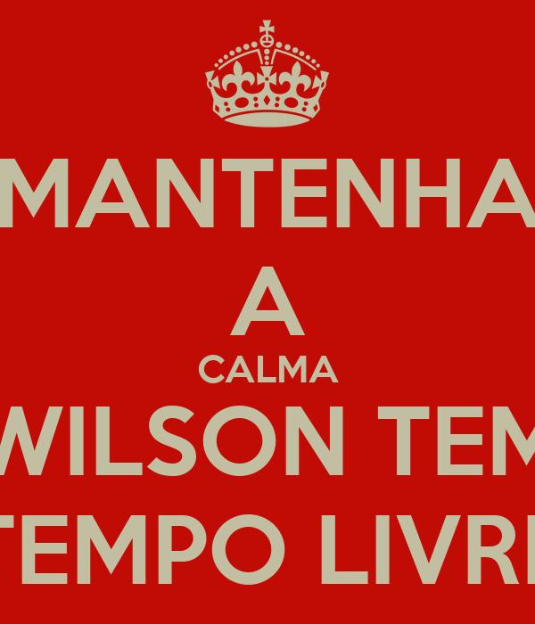 MANTENHA A CALMA WILSON TEM TEMPO LIVRE