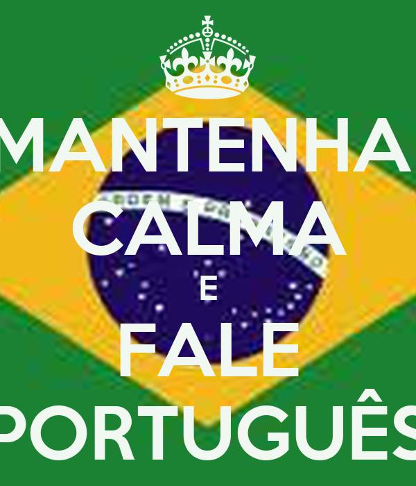 MANTENHA  CALMA E FALE PORTUGUÊS
