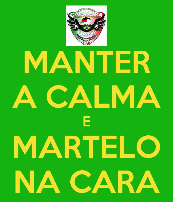 MANTER A CALMA E MARTELO NA CARA