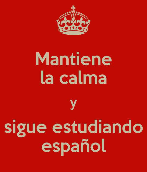 Mantiene la calma y sigue estudiando español