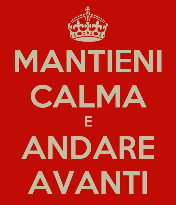 MANTIENI CALMA E ANDARE AVANTI
