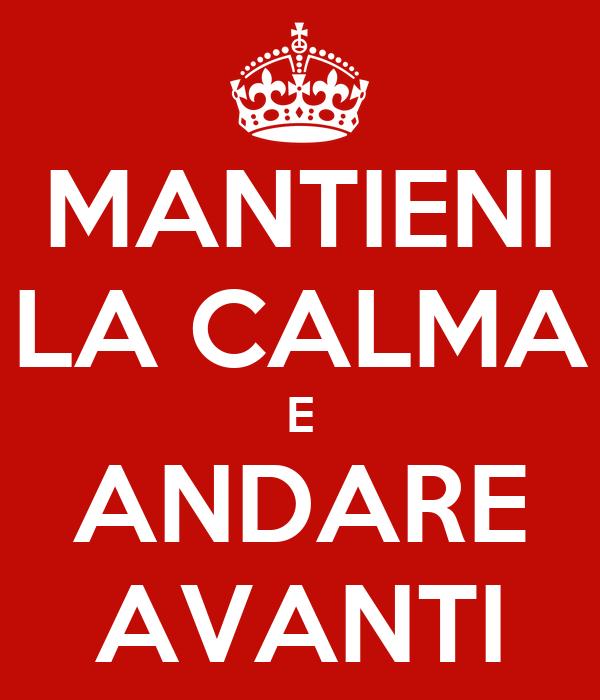 MANTIENI LA CALMA E ANDARE AVANTI