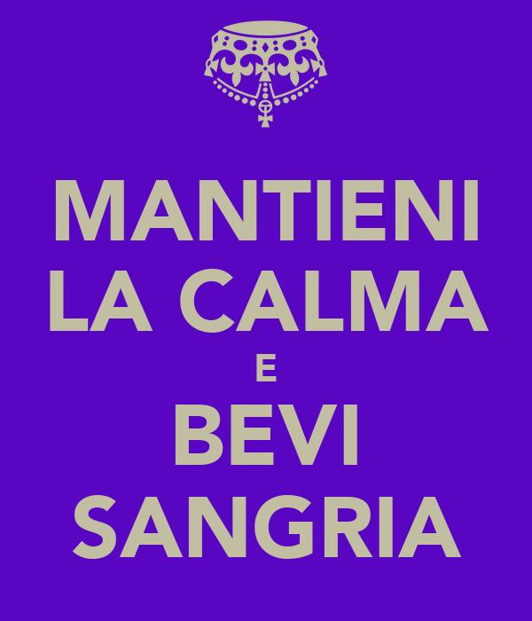 MANTIENI LA CALMA E BEVI SANGRIA