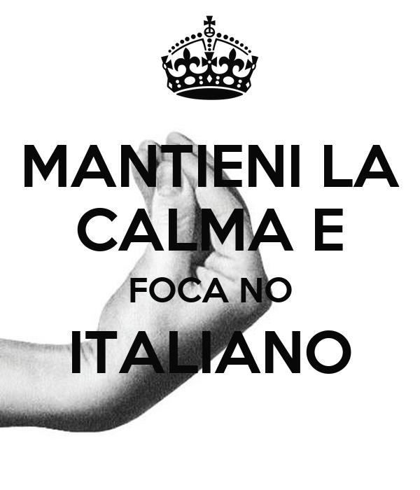 MANTIENI LA CALMA E FOCA NO ITALIANO