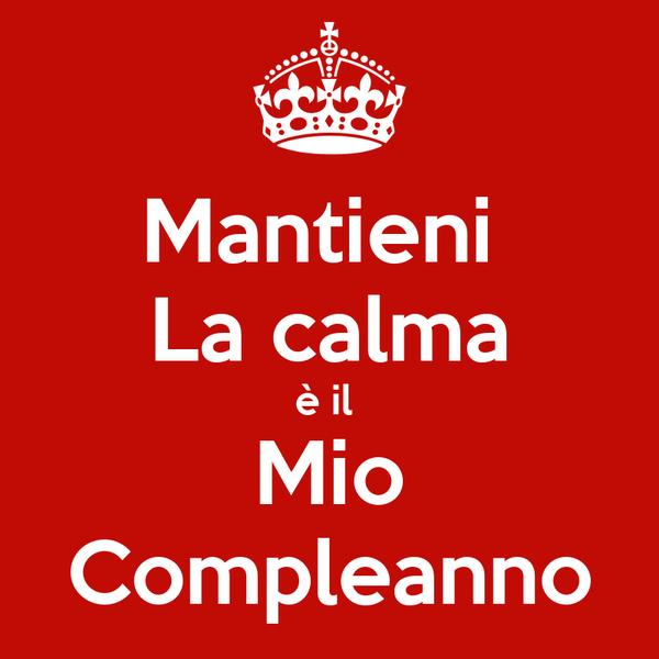 Mantieni La Calma E Il Mio Compleanno Poster Kiara Keep Calm O Matic