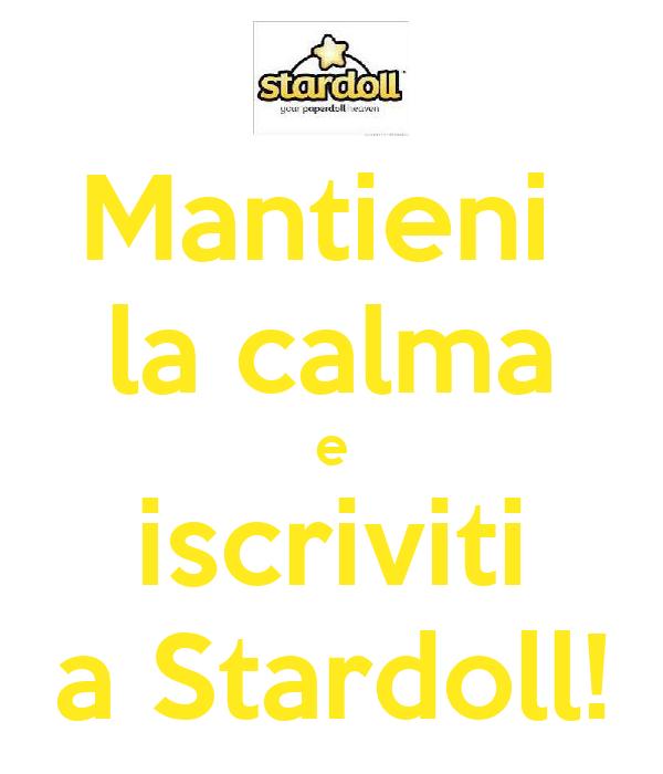 Mantieni  la calma e iscriviti a Stardoll!