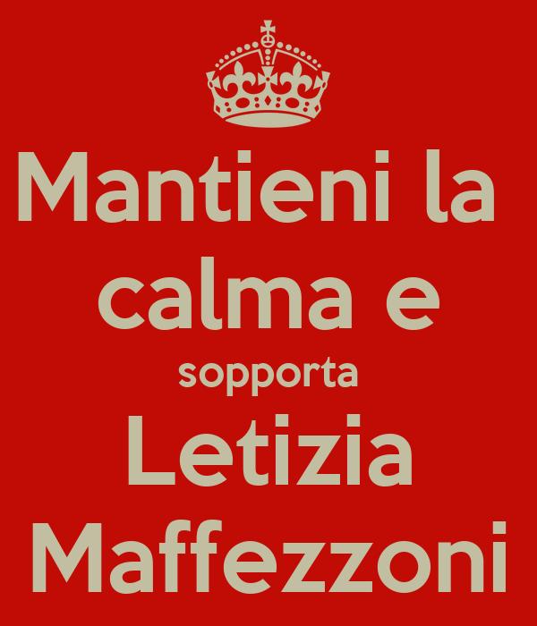 Mantieni la  calma e sopporta Letizia Maffezzoni