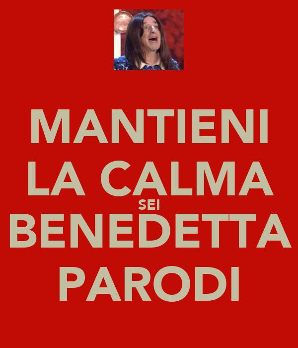 MANTIENI LA CALMA SEI BENEDETTA PARODI