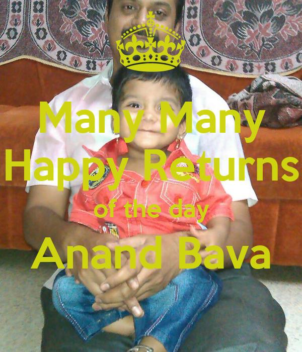 Many Many Happy Returns of the day Anand Bava