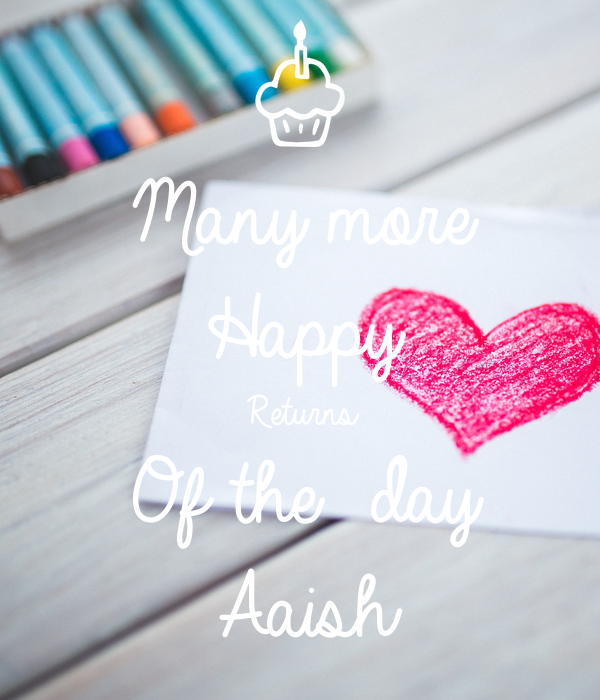 Many more Happy  Returns  Of the  day Aaish