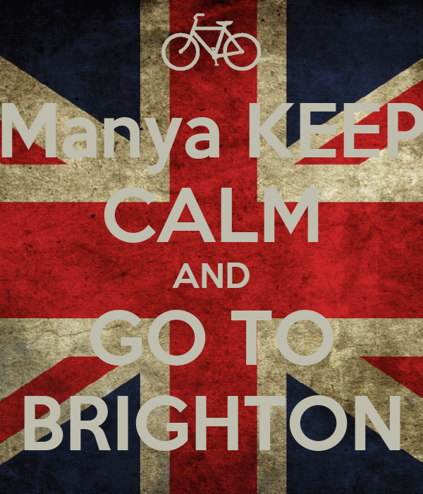 Manya KEEP CALM AND GO TO BRIGHTON