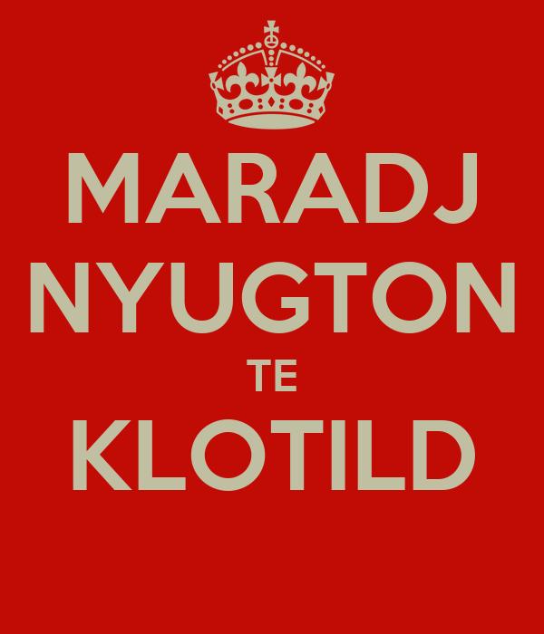 MARADJ NYUGTON TE KLOTILD