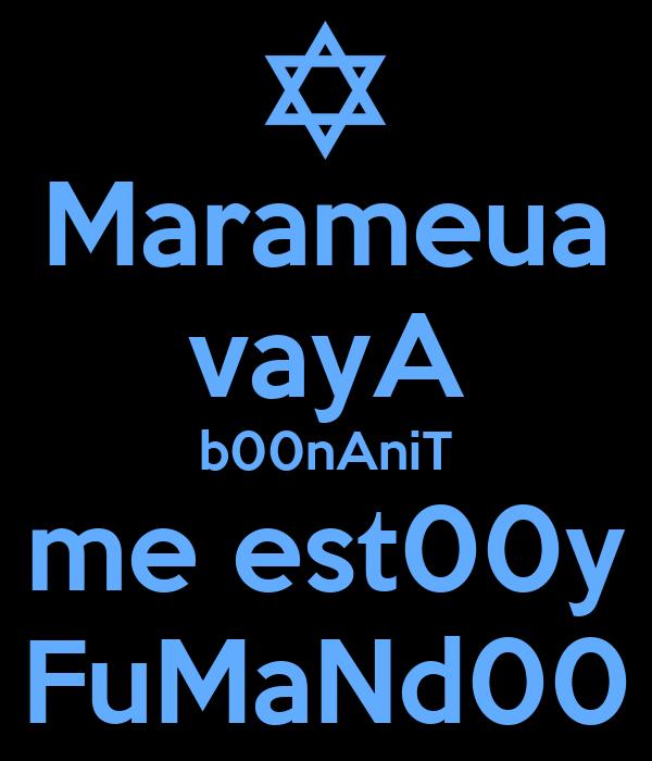 Marameua vayA b00nAniT me est00y FuMaNd00