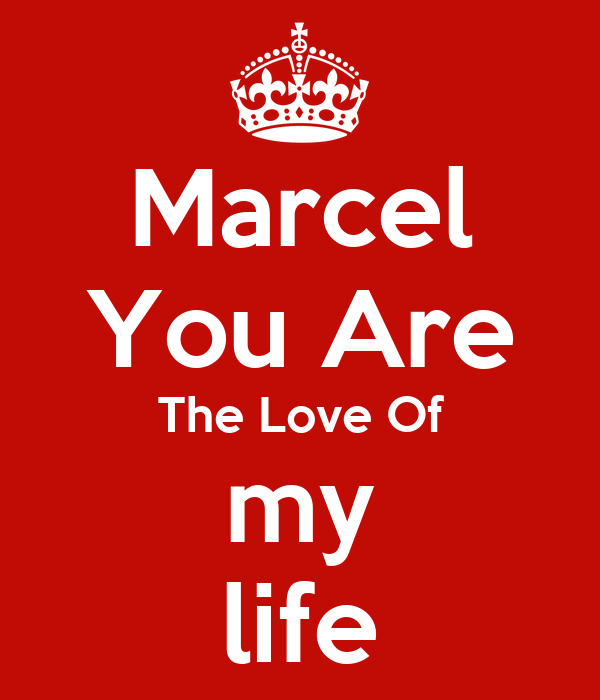 Marcel You Are The Love Of my life