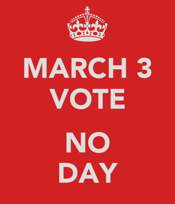 MARCH 3 VOTE  NO DAY