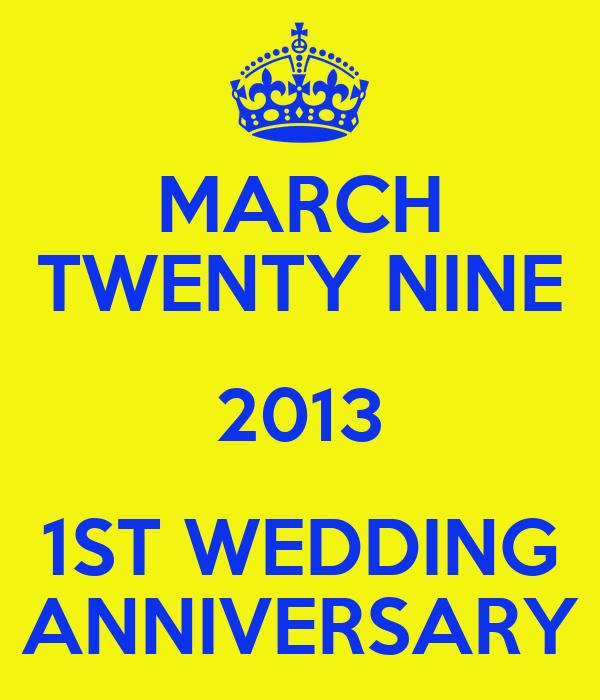 MARCH TWENTY NINE 2013 1ST WEDDING ANNIVERSARY
