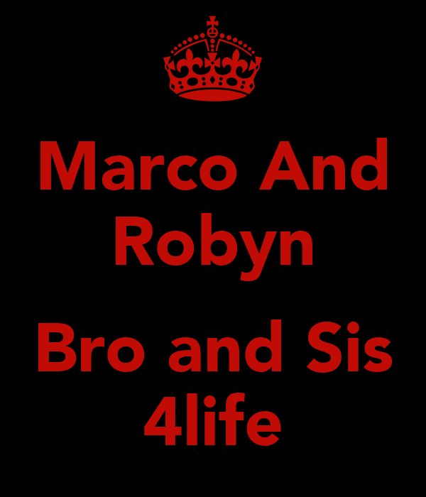 Marco And Robyn  Bro and Sis 4life