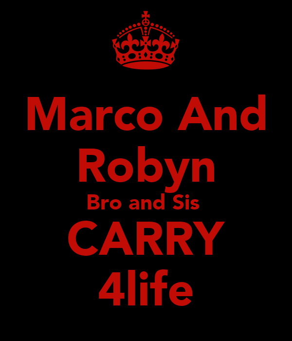 Marco And Robyn Bro and Sis  CARRY 4life
