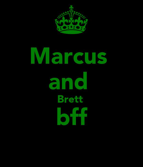 Marcus  and  Brett  bff