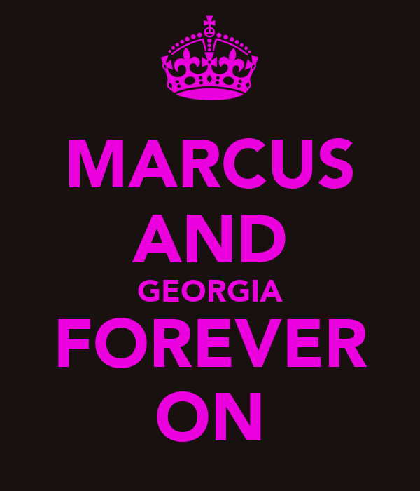 MARCUS AND GEORGIA FOREVER ON