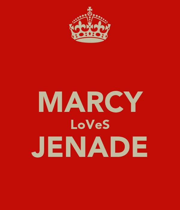 MARCY LoVeS JENADE