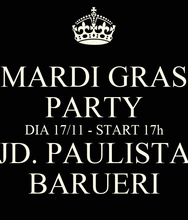 MARDI GRAS PARTY DIA 17/11 - START 17h JD. PAULISTA BARUERI