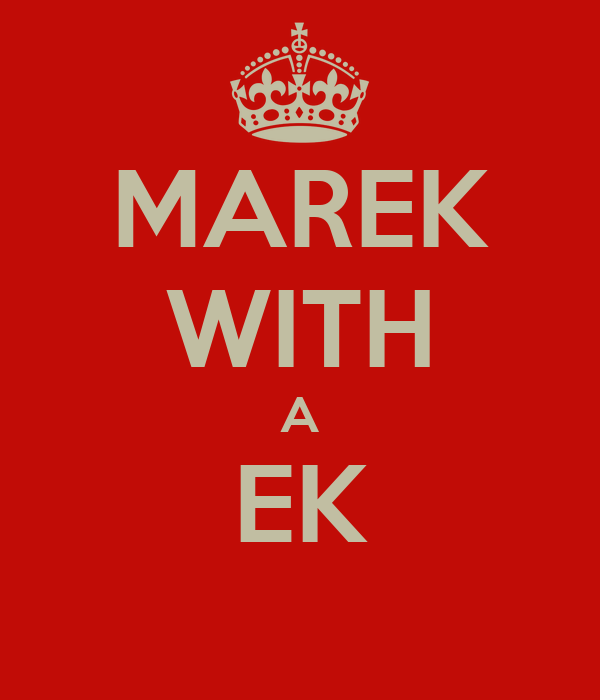 MAREK WITH A EK