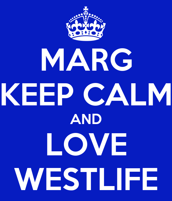 MARG KEEP CALM AND LOVE WESTLIFE