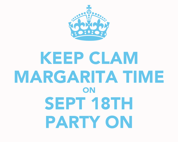 KEEP CLAM MARGARITA TIME ON SEPT 18TH PARTY ON