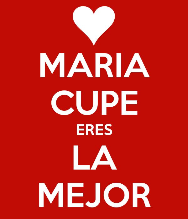 MARIA CUPE ERES LA MEJOR