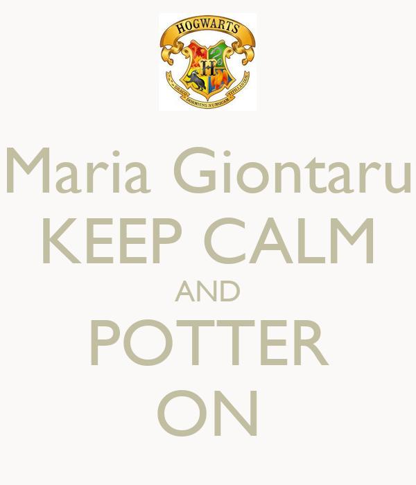 Maria Giontaru KEEP CALM AND POTTER ON