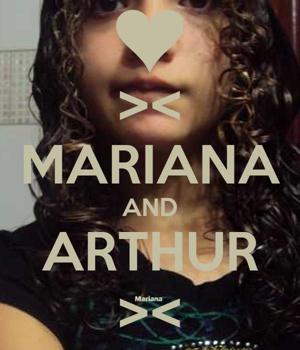 >< MARIANA AND ARTHUR ><
