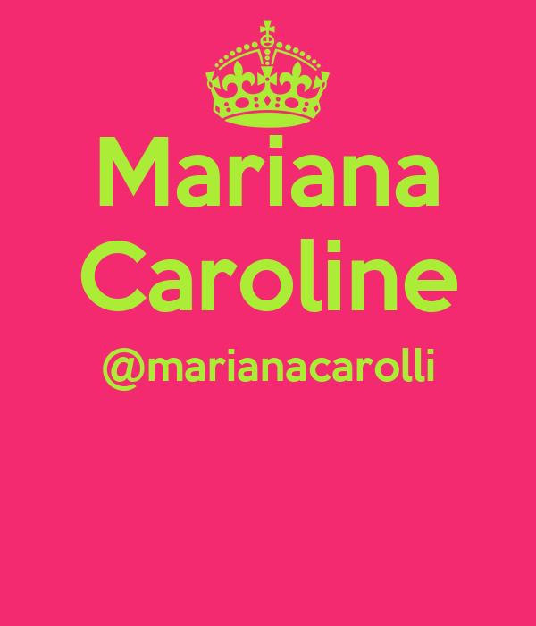Mariana Caroline @marianacarolli