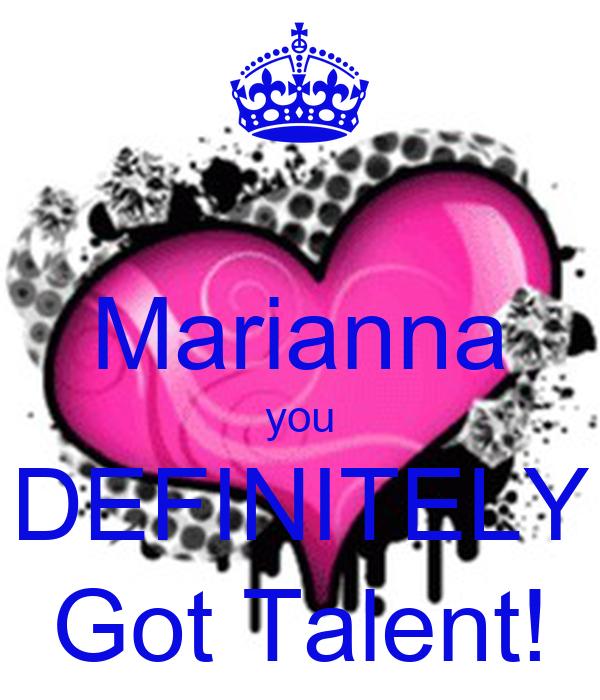 Marianna you DEFINITELY Got Talent!