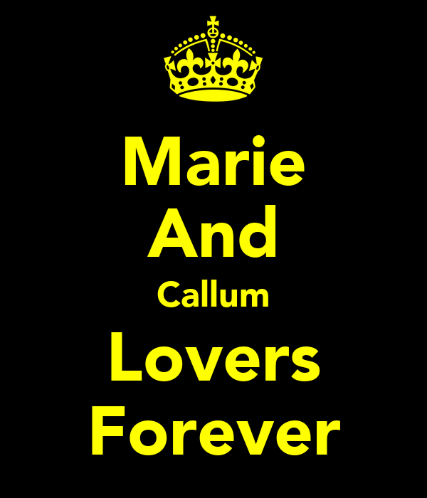 Marie And Callum Lovers Forever