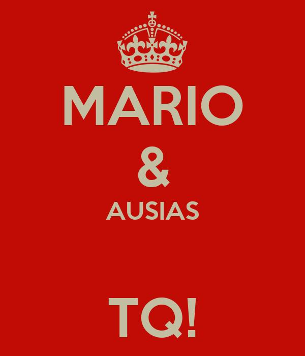 MARIO & AUSIAS  TQ!