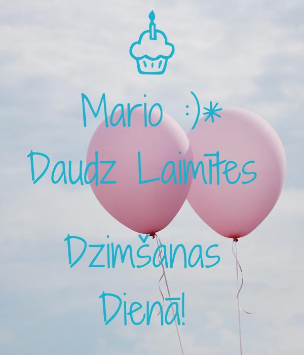 Mario :)* Daudz Laimītes   Dzimšanas  Dienā!