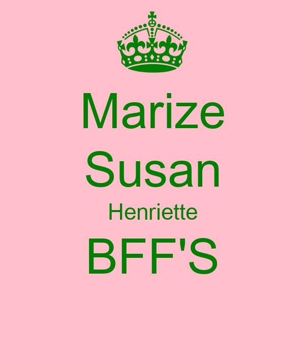 Marize Susan Henriette BFF'S
