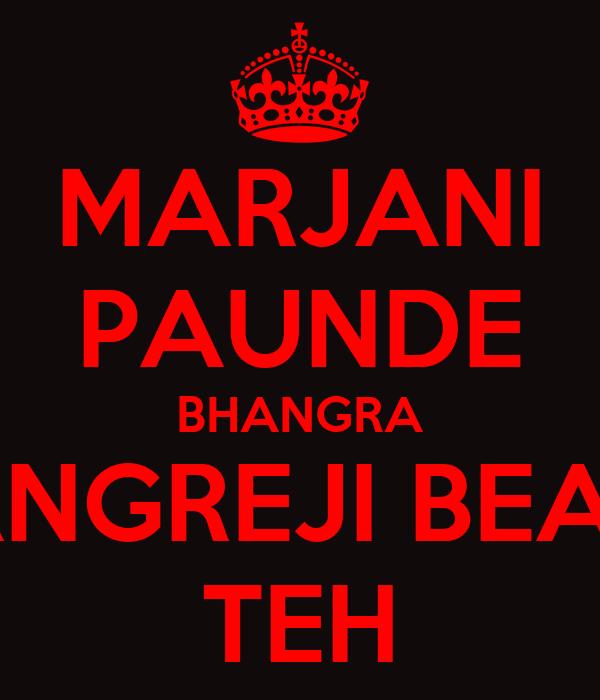 MARJANI PAUNDE BHANGRA ANGREJI BEAT TEH