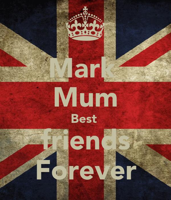 Mark  Mum Best  friends Forever